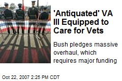'Antiquated' VA Ill Equipped to Care for Vets
