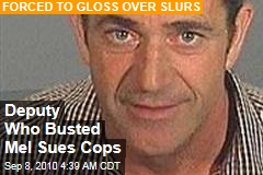 Deputy Who Busted Mel Sues Cops