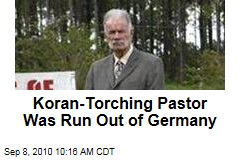 Koran-Torching Pastor Was Run Out of Germany