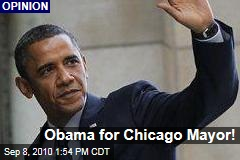 Obama for Chicago Mayor!