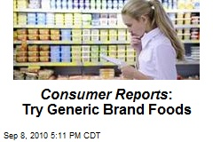 Consumer Reports : Try Generic Brand Foods
