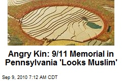 Angry Kin: Penn Field 9/11 Memorial 'Looks Muslim'