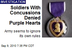 Soldiers With Concussions Denied Purple Hearts