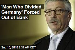 'Man Who Divided Germany' Forced Out of Bank