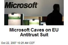 Microsoft Caves on EU Antitrust Suit