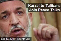 Karzai to Taliban: Join Peace Talks