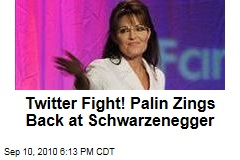 Twitter Fight! Palin Zings Back at Schwarzenegger