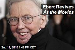 Ebert Revives At the Movies