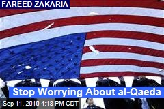 Stop Worrying About al-Qaeda