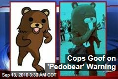 Cops Goof on 'Pedobear' Warning