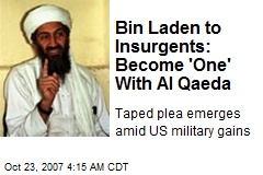 Bin Laden to Insurgents: Become 'One' With Al Qaeda