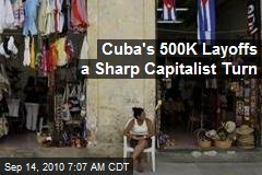 Cuba's 500K Layoffs a Sharp Capitalist Turn
