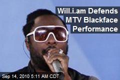 Will.i.am Defends MTV Blackface Performance