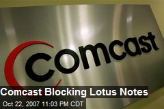 Comcast Blocking Lotus Notes