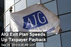 AIG Exit Plan Speeds Up Taxpayer Payback
