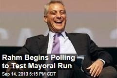 Rahm Begins Polling to Test Mayoral Run
