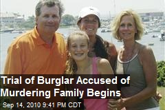 Trial of Burglar Who Murdered CT Family Begins