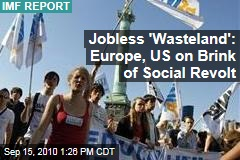 Jobless 'Wasteland': Europe, US on Brink of Social Revolt