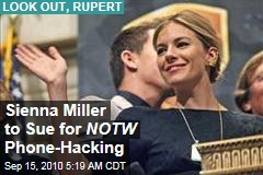 Sienna Miller to Sue for NOTW Phone-Hacking