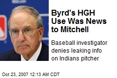 Byrd's HGH Use Was News to Mitchell