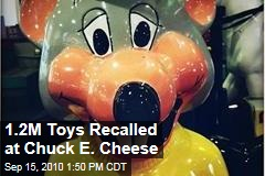 1.2M Toys Recalled at Chuck E. Cheese