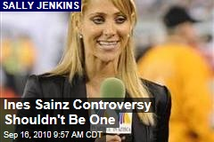 Ines Sainz Controversy Shouldn't Be One