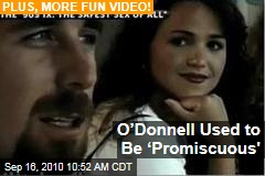 O'Donnell Used to Be 'Promiscuous'