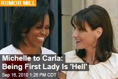 Michelle Obama to Carla Bruni-Sarkozy: Being First Lady is 'Hell,' Tell-All Claims