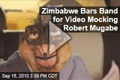 Zimbabwe Bars Band for Video Mocking Robert Mugabe