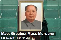 Mao: Greatest Mass Murderer