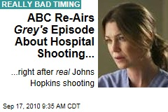 ABC Airs Grey's Episode on Johns Hopkins Shooting...
