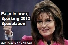 Sarah Palin to Deliver Keynote Speech at Iowa GOP Dinner, Prompting 2012 Rumors