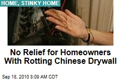 No Relief for Homeowners With Rotting Chinese Drywall