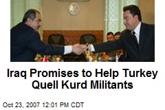 Iraq Promises to Help Turkey Quell Kurd Militants