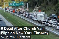 6 Dead After Church Van Flips on New York Thruway