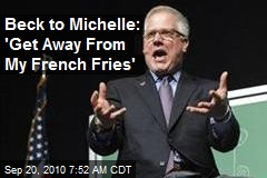 Beck to Michelle: 'Get Away From My French Fries'
