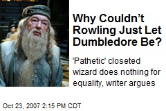Why Couldn't Rowling Just Let Dumbledore Be?