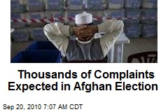 Thousands of Complaints Expected in Afghan Election