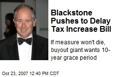 Blackstone Pushes to Delay Tax Increase Bill