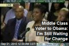 Middle Class Voter to Obama: I'm Still Waiting for Change