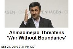 Ahmadinejad Threatens 'War Without Boundaries'