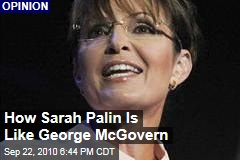 How Sarah Palin Is Like George McGovern