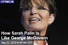 How Sarah Palin Is Like George McGovern