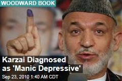 Karzai Diagnosed as 'Manic Depressive'