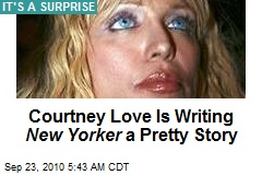 Courtney Love Is Writing New Yorker a Pretty Story