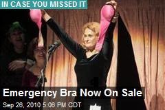 Emergency Bra Now On Sale