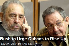Bush to Urge Cubans to Rise Up