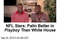 Bengals Wide Receiver Terrell Owens: Sarah Palin would do more damage in the White House than in Playboy