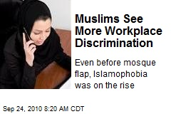 Muslims See More Workplace Discrimination