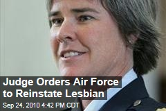 Judge Orders Air Force to Reinstate Lesbian